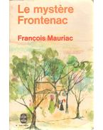 Le mystere Frontenac - Francois Mauriac