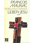 Leben Jesu - Francois Mauriac