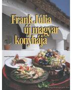 Frank Júlia új magyar konyhája - Frank Júlia