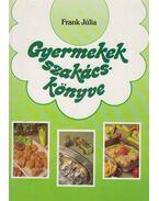 Gyermekek szakácskönyve - Frank Júlia