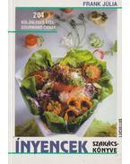 Ínyencek szakácskönyve - Frank Júlia