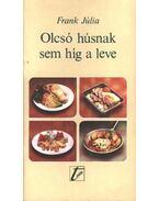 Olcsó húsnak sem híg a leve - Frank Júlia