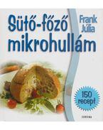 Sütő-főző mikrohullám - Frank Júlia