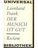 Der Mensch ist Gut - Frank, Leonhard