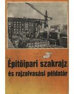Építőipari szakrajz és rajzolvasási példatár - Frank Sándor