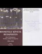 Roosevelt követe Budapesten (Frank Tibor által dedikált) - Frank Tibor