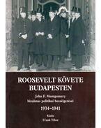 Roosevelt követe Budapesten - Frank Tibor