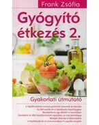 Gyógyító étkezés 2. - Frank Zsófia