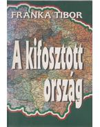 A kifosztott ország (dedikált) - Franka Tibor