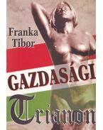 Gazdasági Trianon (dedikált) - Franka Tibor