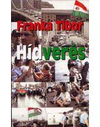 Hídverés (dedikált) - Franka Tibor