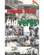 Hídverés - Franka Tibor