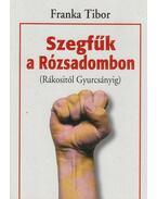 Szegfűk a Rózsadombon - Franka Tibor