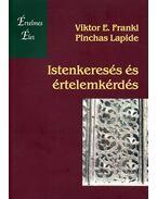 Istenkeresés és értelemkérdés - Frankl, Viktor E., Lapide, Pinchas