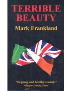 Terrible Beauty - FRANKLAND, MARK