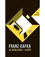 Azátváltozás / A fűtő - Helikon Zsebkönyvek 24. - Franz Kafka