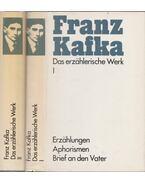 Das erzählerische Werk I-II. - Franz Kafka