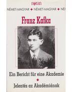 Jelentés az Akadémiának - Ein Bericht für eine Akademie - Franz Kafka