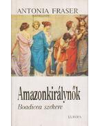 Amazonkirálynők - Fraser, Antonia