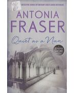 Quiet as a Nun - Fraser, Antonia