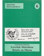 Levelek Máriához / Briefe an Maria (dedikált) - Frauhammer Krisztina, Barna Gábor