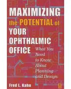 Maximizing the Potential of your Ophthalmic Office - Fred L. Kahn