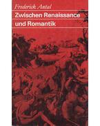Zwischen Renaissance und Romantik - Frederick Antal