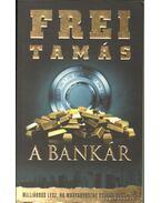 A bankár - Frei Tamás