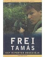 Egy riporter dossziéja (dedikált) - Frei Tamás