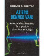 Az erő benned van! - Freitag, Erhard F.