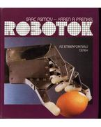Robotok - Frenkel, Karen A., Isaac Asimov