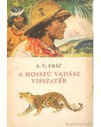 A hosszú vadász visszatér - Fric, Alberto Vojtech