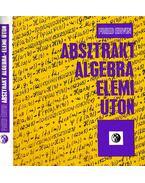 Absztrakt algebra - elemi úton - Fried Ervin