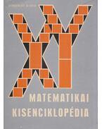 Matematikai kisenciklopédia - Fried Ervin, Pásztor István, Reiman István, Révész Pál, Ruzsa Imre