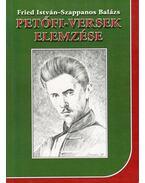 Petőfi-versek elemzése - Fried István, Szappanos Balázs