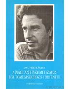 A náci antiszemitizmus - Friedlander, Saul