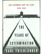 The Years of Extermination - Friedlander, Saul