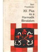 XII. Pius és a Harmadik Birodalom - Friedlander, Saul