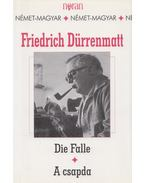 Die Falle / A csapda - Friedrich Dürrenmatt