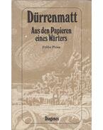 Aus den Papieren eines Wärters - Friedrich Dürrenmatt