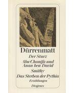 Der Sturz / Abu Chanifa und Anan Ben David / Smithy / Das Sterben der Pythia - Friedrich Dürrenmatt