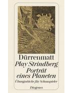 Play Strindberg - Porträt eines Planeten - Friedrich Dürrenmatt