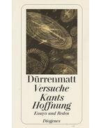 Versuche Kants Hoffnung - Friedrich Dürrenmatt