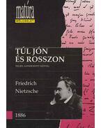 Túl jón és rosszon - Friedrich Nietzsche, Tatár György