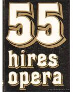 55 híres opera - Friss Gábor, Kertész Iván, Zoltai Dénes
