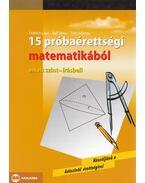 15 próbaérettségi matematikából - Fröhlich Lajos, Ruff János, Tóth Julianna