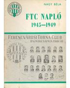 FTC napló 1945-1949 - Nagy Béla