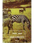 Bagamoyo - Fuchs Antal