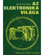 Az elektronika világa - Fuchs, Walter R.