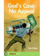 God's Case: No Appeal - Hodder African Readers - FULANI, DAN